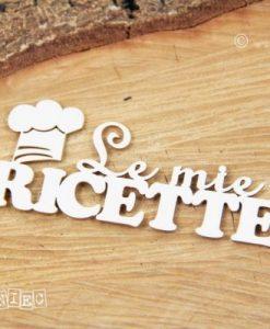 Scritta Le Mie Ricette - elemento fustellato